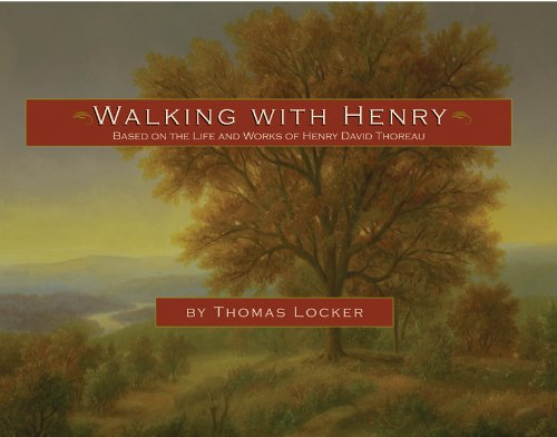 Walking with Henry: Based on the Life and Works of Henry David Thoreau (1555913555) by Thomas Locker