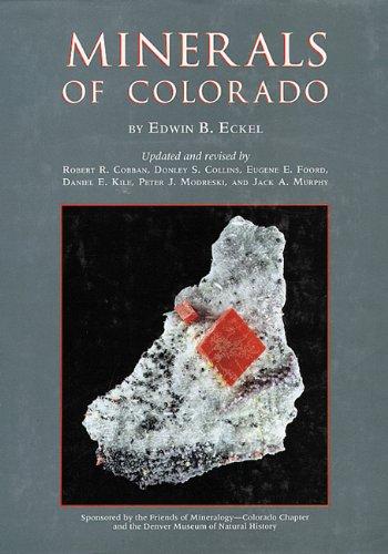 Minerals of Colorado: Eckel, Edwin B.;