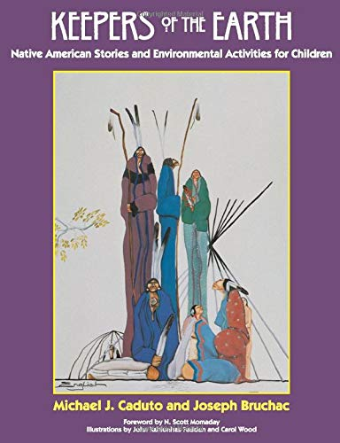 9781555913854: Keepers of the Earth: Native American Stories and Environmental Activities for Children
