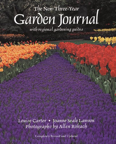 The New Three-Year Garden Journal: With Regional: Carter, Louise, Seale