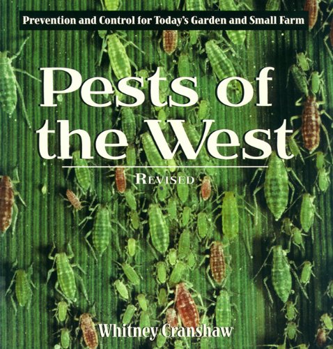 9781555914011: Pests of the West, Revised: Prevention and Control for Today's Garden and Small Farm