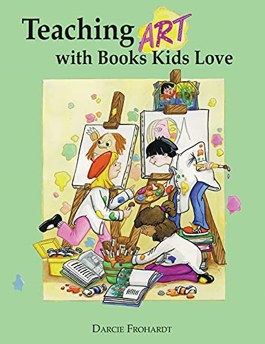 9781555914066: Teaching Art with Books Kids Love: Art Elements, Appreciation, and Design with Award-Winning Books
