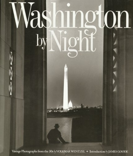Washington By Night: Vintage Photographs from the: Volkmar Wentzel