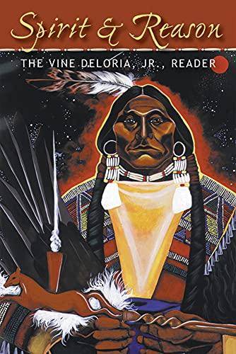 9781555914301: Spirit and Reason: The Vine Deloria, Jr. Reader