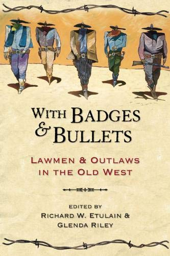 9781555914332: With Badges and Bullets: Lawmen and Outlaws in the Old West (Notable Westerners)