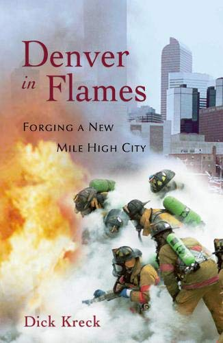 9781555914448: Denver in Flames: Forging a New Mile High City