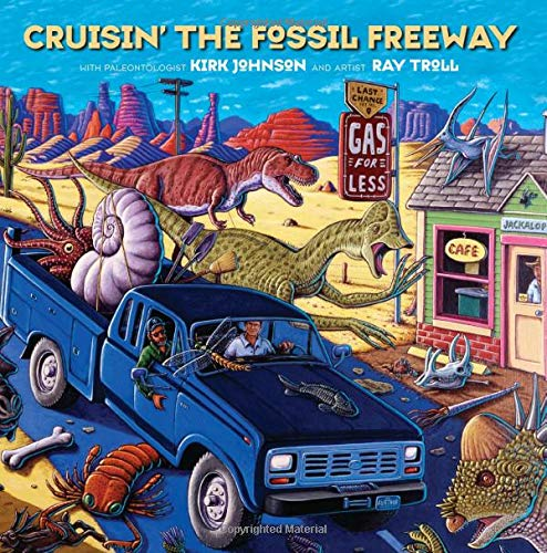 Cruisin' the Fossil Freeway: An Epoch Tale: Kirk Johnson, Ray