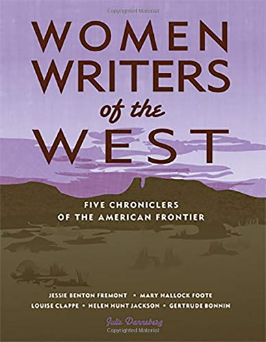 Women Writers of the West: Five Chroniclers of the Frontier (Notable Western Women): Danneberg, ...