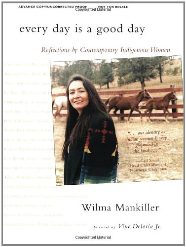 EVERY DAY IS A GOOD DAY; REFLECTIONS BY CONTEMPORARY INDIGENOUS WOMEN