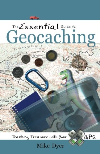 9781555915223: The Essential Guide to Geocaching: Tracking Treasure with Your GPS