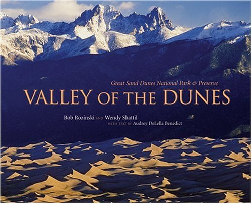 9781555915230: Valley of the Dunes: Great Sand Dunes National Park and Preserve