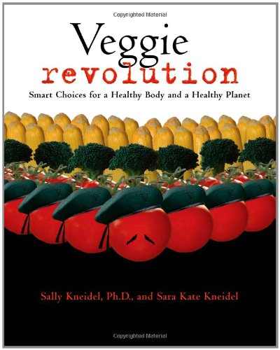 9781555915407: Veggie Revolution: Smart Choices for a Healthy Body and a Healthy Planet
