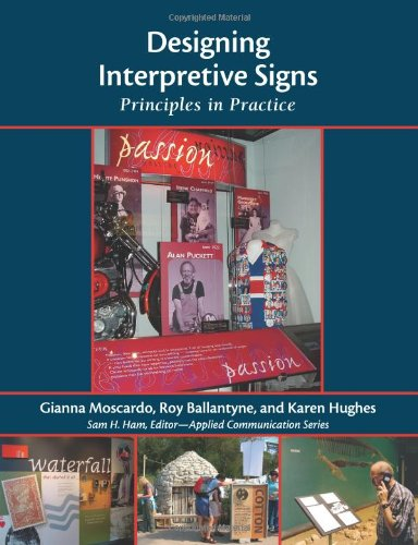 Designing Interpretive Signs: Principles in Practice (Applied Communications): Ballantyne, Roy; ...