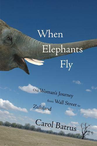 9781555915650: When Elephants Fly: One Woman's Journey from Wall Street to Zululand