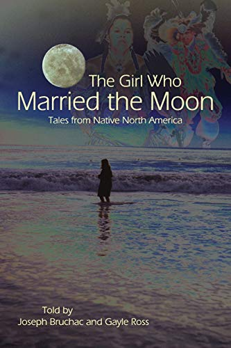 9781555915667: The Girl Who Married the Moon: Tales from Native North America