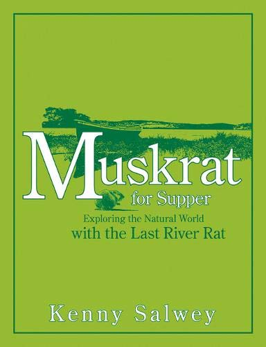9781555915674: Muskrat for Supper: Exploring the Natural World with the Last River Rat