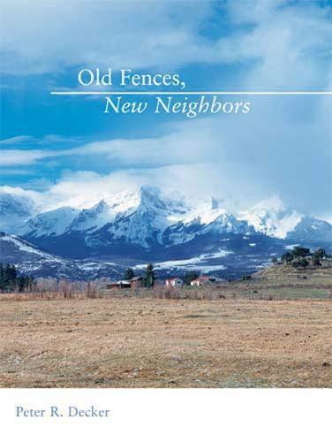 Old Fences, New Neighbors: Peter R. Decker