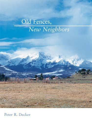 9781555915698: Old Fences, New Neighbors