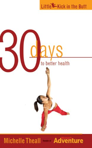 9781555915704: 30 Days to Better Health (Little Kick in the Butt)