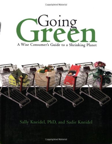 9781555915988: Going Green: A Wise Consumer's Guide to a Shrinking Planet