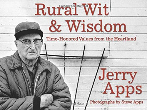 Rural Wit and Wisdom : Time-Honored Values: Jerry Apps