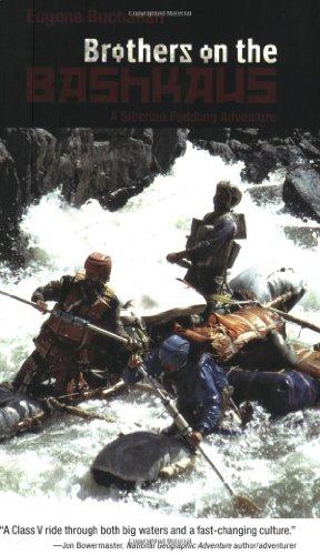 Brothers on the Bashkaus: A Siberian Paddling Adventure: Buchanan, Eugene