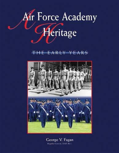 9781555916145: Air Force Academy Heritage: The Early Years