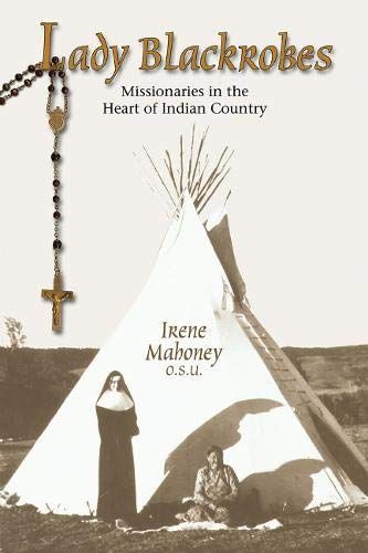 9781555916176: Lady Blackrobes: Missionaries in the Heart of Indian Country
