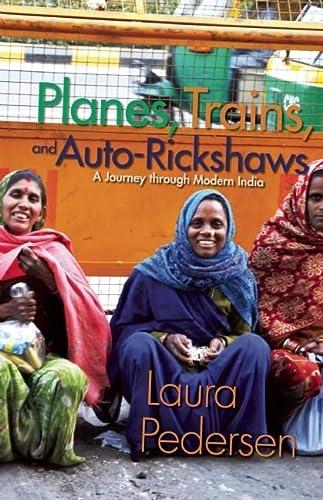 9781555916183: Planes, Trains, and Auto-Rickshaws: A Journey through Modern India