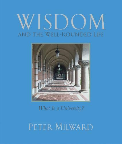 Wisdom and the Well-Rounded Life (1555916511) by Milward, Peter