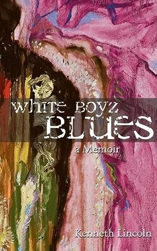 9781555916527: White Boyz Blues