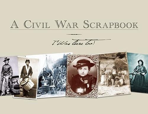 9781555916688: A Civil War Scrapbook: I Was There Too!