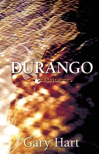 Durango: A Novel: Hart, Gary