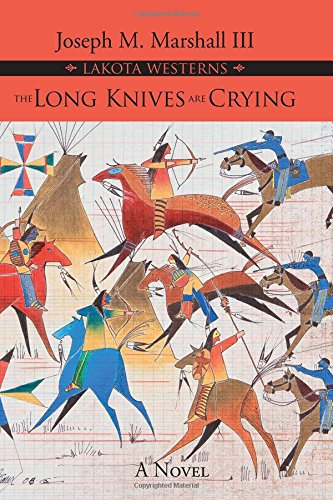 9781555916725: The Long Knives are Crying (Lakota Westerns)