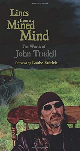 Lines from a Mined Mind: The Words: Trudell, John