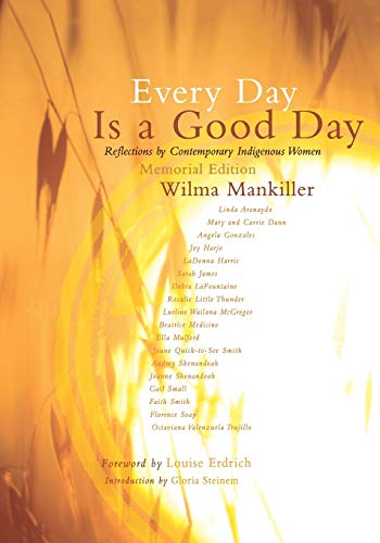 9781555916916: Every Day Is a Good Day: Reflections by Contemporary Indigenous Women