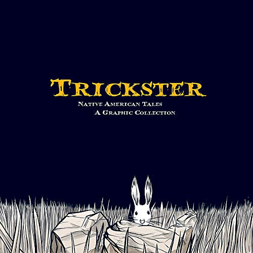 9781555917241: Trickster: Native American Tales, A Graphic Collection