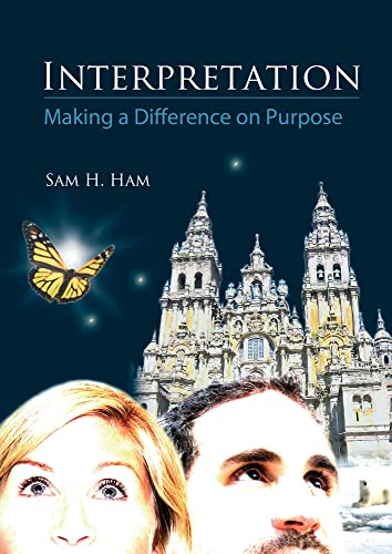 Interpretation: Making a Difference on Purpose (Paperback): Sam H Ham
