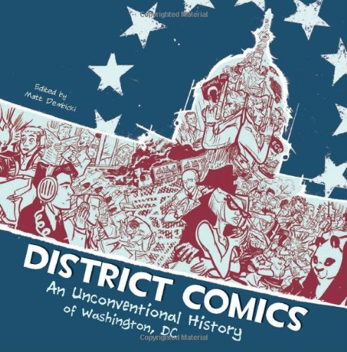 9781555917517: District Comics: An Unconventional History of Washington, DC