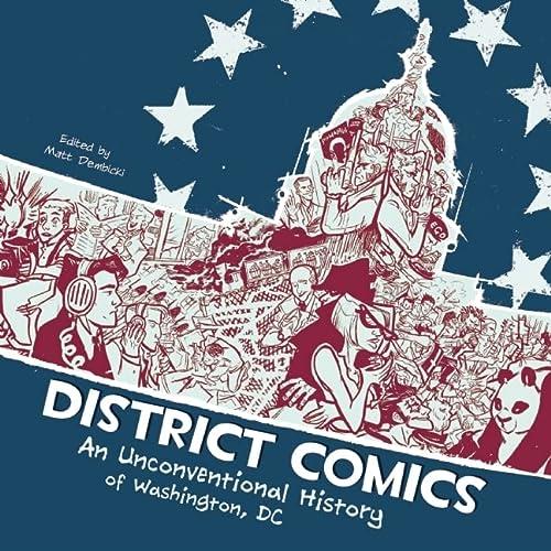 District Comics : An Unconventional History of: Jim Ottaviani; Scott
