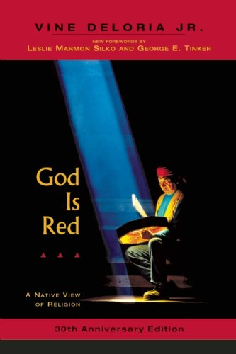 God Is Red: A Native View of Religion: Deloria Jr., Vine