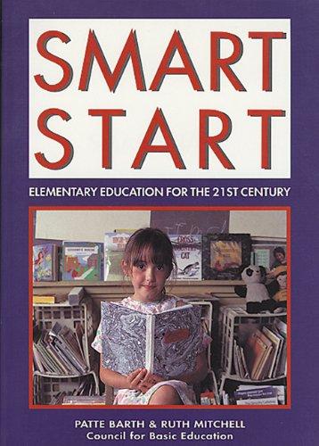 9781555919092: Smart Start: Elementary Education for the 21st Century