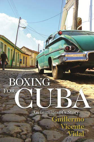9781555919108: Boxing for Cuba: An Immigrant's Story