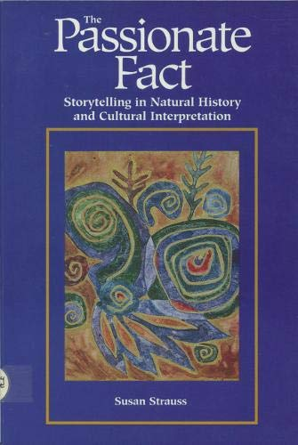 The Passionate Fact: Storytelling in Natural History and Cultural Interpretation