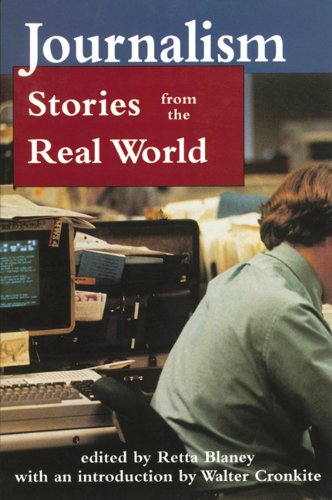 Journalism: Stories from the Real World: Blaney, Retta