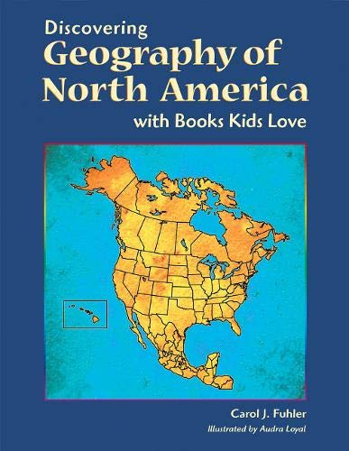 9781555919542: Discovering Geography of North America with Books Kids Love