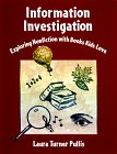 Information Investigation: Exploring Nonfiction With Books Kids Love: Laura Turner Pullis