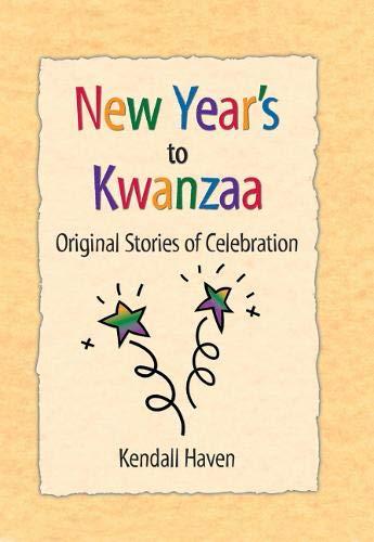 9781555919627: New Year's to Kwanzaa: Original Stories of Celebration