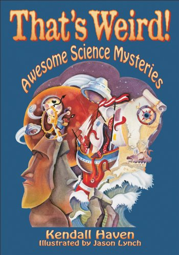 9781555919993: That's Weird!: Awesome Science Mysteries