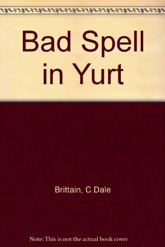 9781555940577: Bad Spell in Yurt